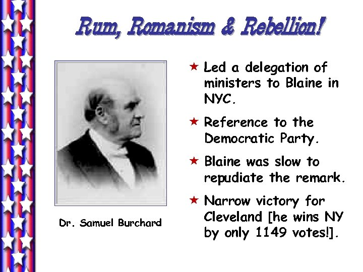 Rum, Romanism & Rebellion! « Led a delegation of ministers to Blaine in NYC.