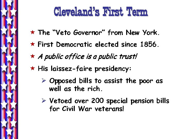 """Cleveland's First Term « The """"Veto Governor"""" from New York. « First Democratic elected"""