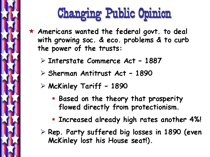 Changing Public Opinion « Americans wanted the federal govt. to deal with growing soc.