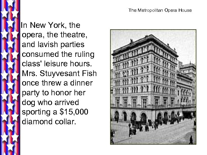 The Metropolitan Opera House In New York, the opera, theatre, and lavish parties consumed