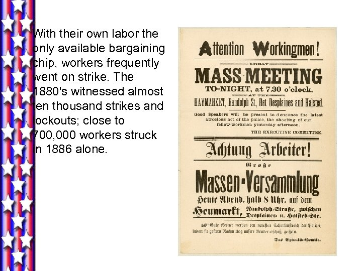 With their own labor the only available bargaining chip, workers frequently went on strike.