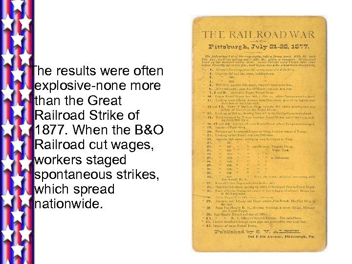 The results were often explosive-none more than the Great Railroad Strike of 1877. When
