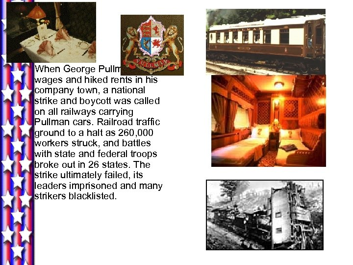 When George Pullman slashed wages and hiked rents in his company town, a national
