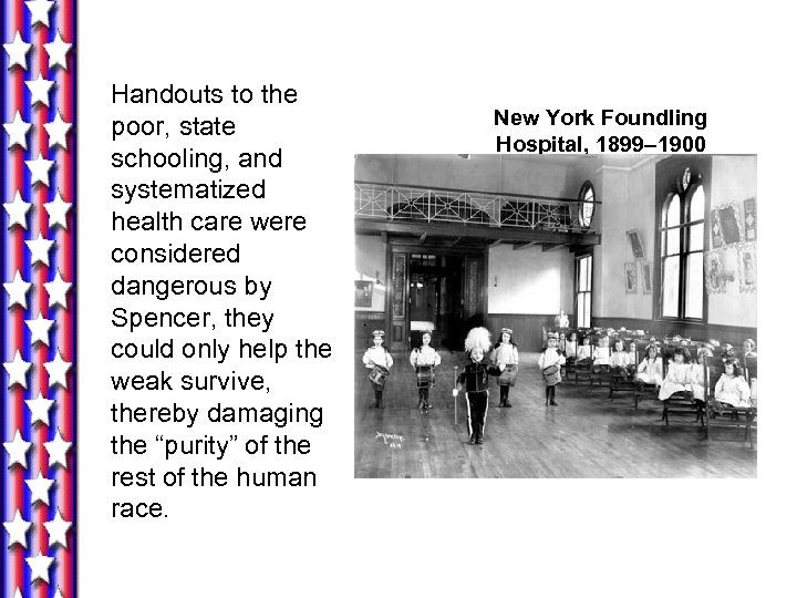 Handouts to the poor, state schooling, and systematized health care were considered dangerous by