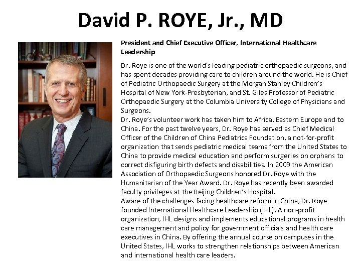 David P. ROYE, Jr. , MD President and Chief Executive Officer, International Healthcare Leadership