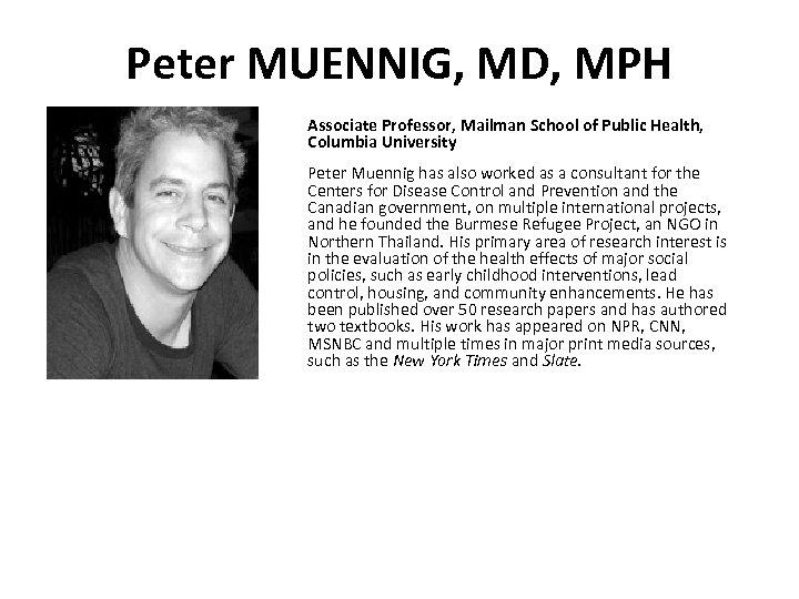 Peter MUENNIG, MD, MPH Associate Professor, Mailman School of Public Health, Columbia University Peter