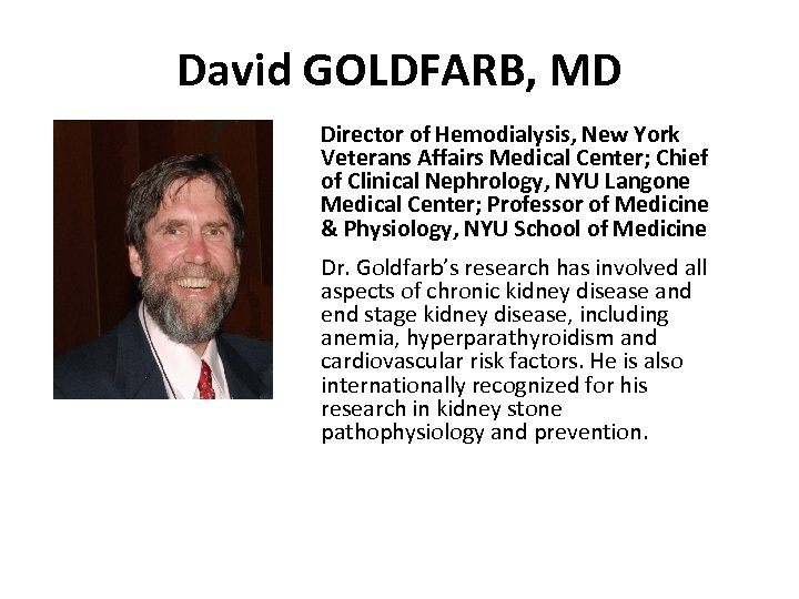 David GOLDFARB, MD Director of Hemodialysis, New York Veterans Affairs Medical Center; Chief of