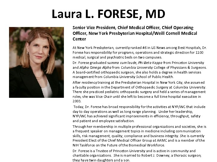 Laura L. FORESE, MD Senior Vice President, Chief Medical Officer, Chief Operating Officer, New
