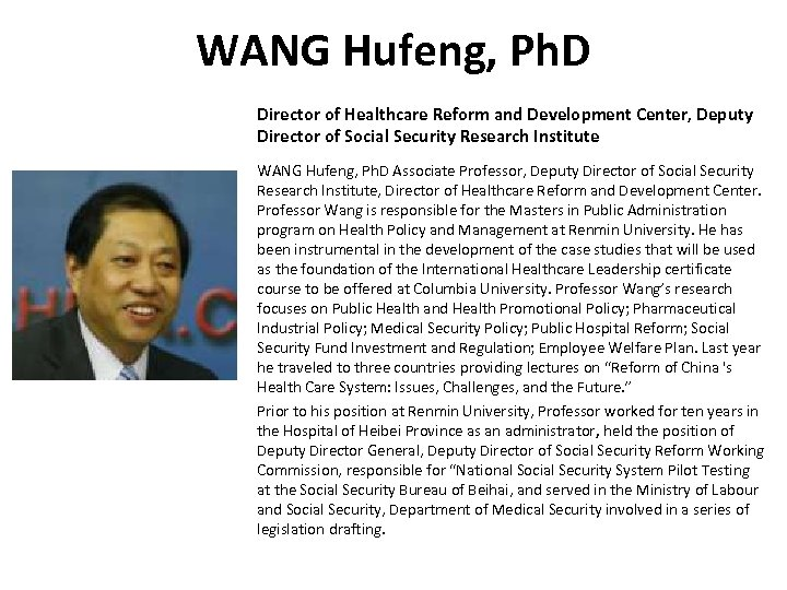 WANG Hufeng, Ph. D Director of Healthcare Reform and Development Center, Deputy Director of