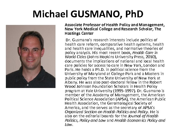 Michael GUSMANO, Ph. D Associate Professor of Health Policy and Management, New York Medical