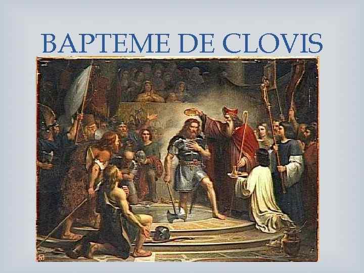 BAPTEME DE CLOVIS