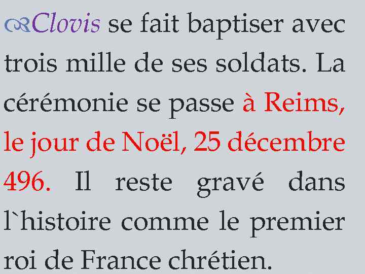 Clovis se fait baptiser avec trois mille de ses soldats. La cérémonie se
