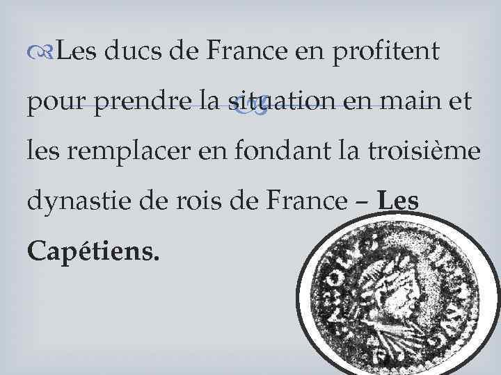 Les ducs de France en profitent pour prendre la situation en main et