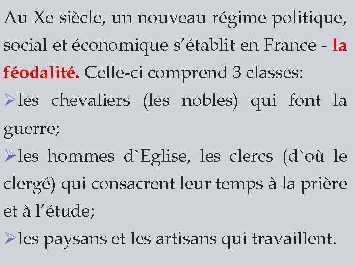 Au Xe siècle, un nouveau régime politique, social et économique s'établit en France -