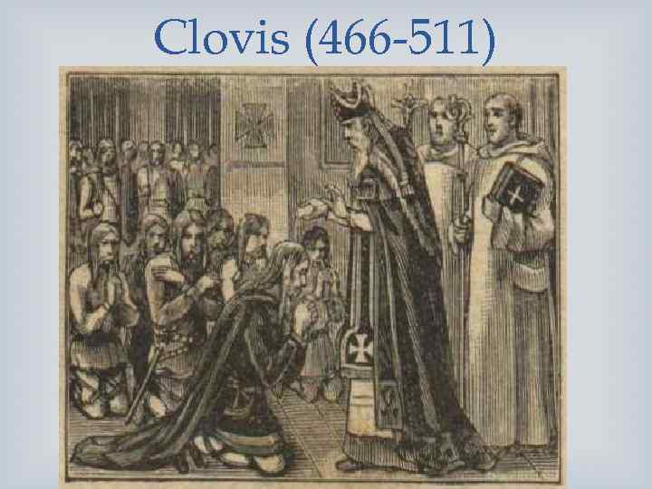Clovis (466 -511)