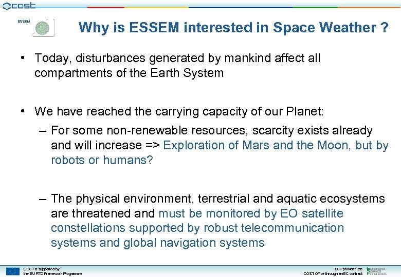 ESSEM Why is ESSEM interested in Space Weather ? • Today, disturbances generated by