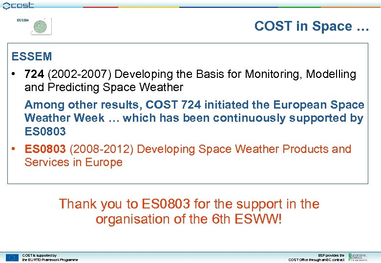 COST in Space … ESSEM • 724 (2002 -2007) Developing the Basis for Monitoring,