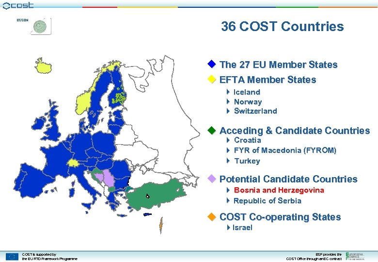 ESSEM 36 COST Countries The 27 EU Member States EFTA Member States Iceland Norway