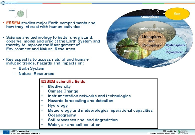 ESSEM • ESSEM studies major Earth compartments and how they interact with human activities