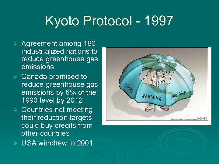 Kyoto Protocol - 1997 Agreement among 180 industrialized nations to reduce greenhouse gas emissions