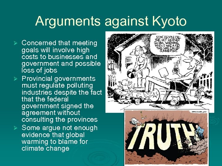 Arguments against Kyoto Ø Ø Ø Concerned that meeting goals will involve high costs