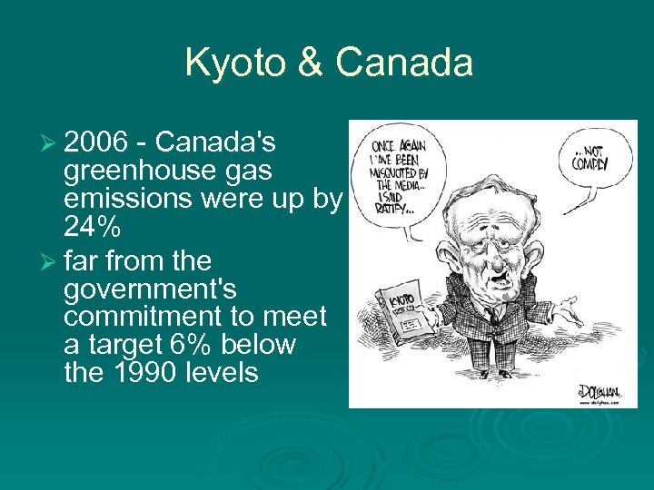 Kyoto & Canada Ø 2006 - Canada's greenhouse gas emissions were up by 24%