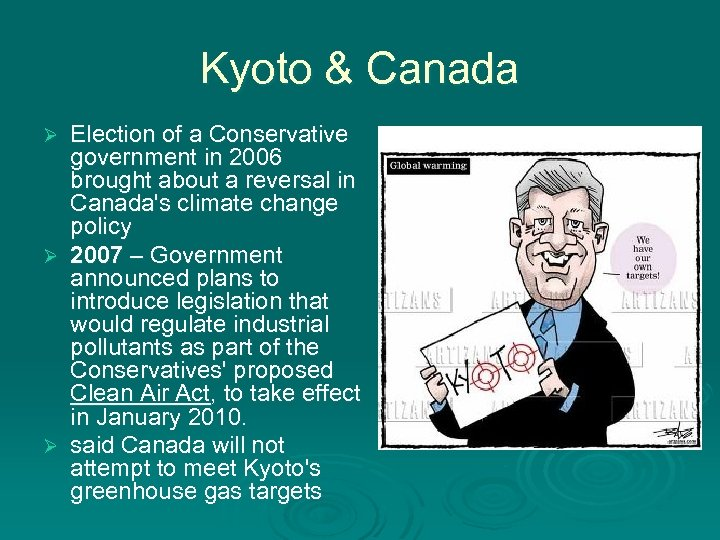 Kyoto & Canada Election of a Conservative government in 2006 brought about a reversal