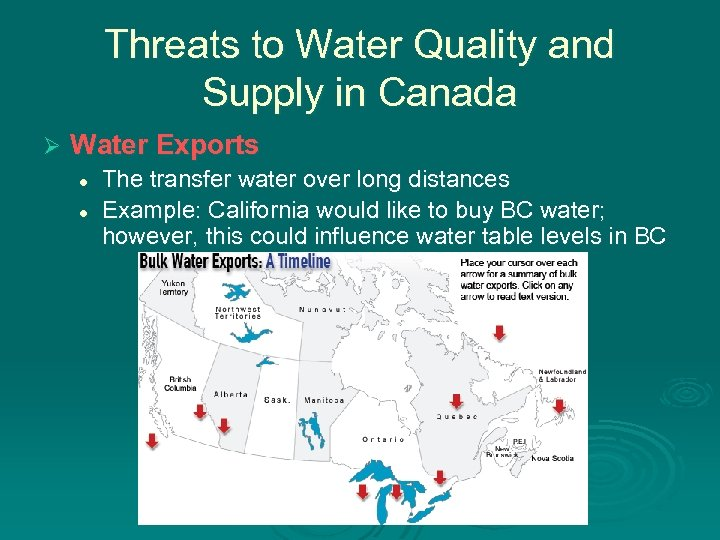 Threats to Water Quality and Supply in Canada Ø Water Exports l l The