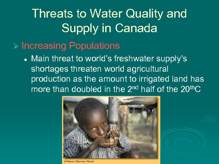 Threats to Water Quality and Supply in Canada Ø Increasing Populations l Main threat