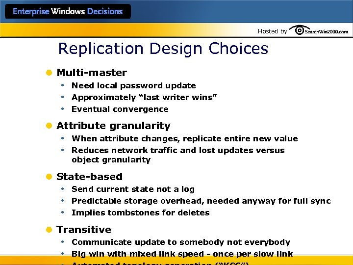 Hosted by Replication Design Choices l Multi-master • Need local password update • Approximately