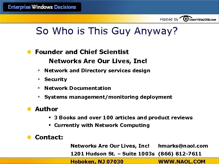 Hosted by So Who is This Guy Anyway? l Founder and Chief Scientist Networks