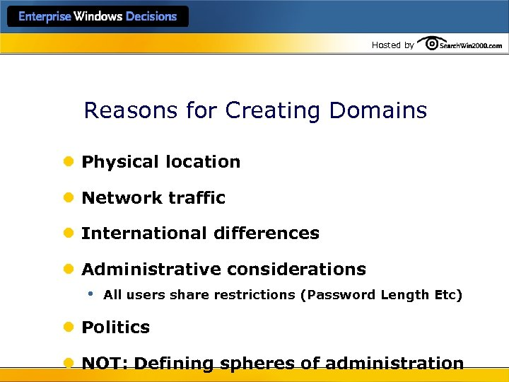 Hosted by Reasons for Creating Domains l Physical location l Network traffic l International