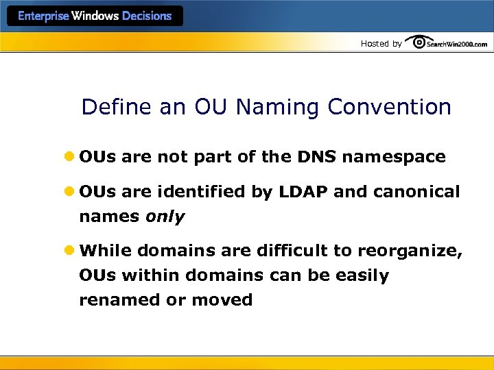 Hosted by Define an OU Naming Convention l OUs are not part of the