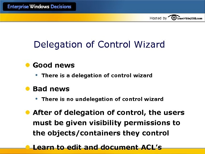 Hosted by Delegation of Control Wizard l Good news • There is a delegation