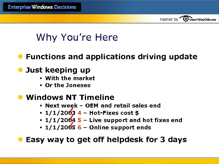 Hosted by Why You're Here l Functions and applications driving update l Just keeping