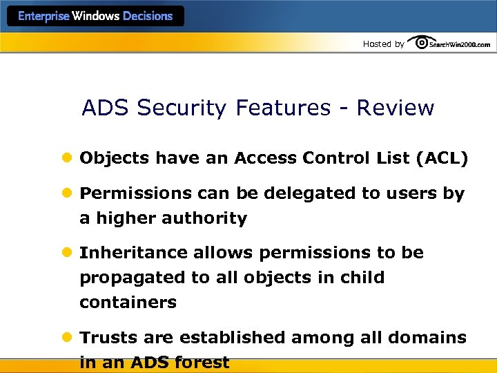 Hosted by ADS Security Features - Review l Objects have an Access Control List