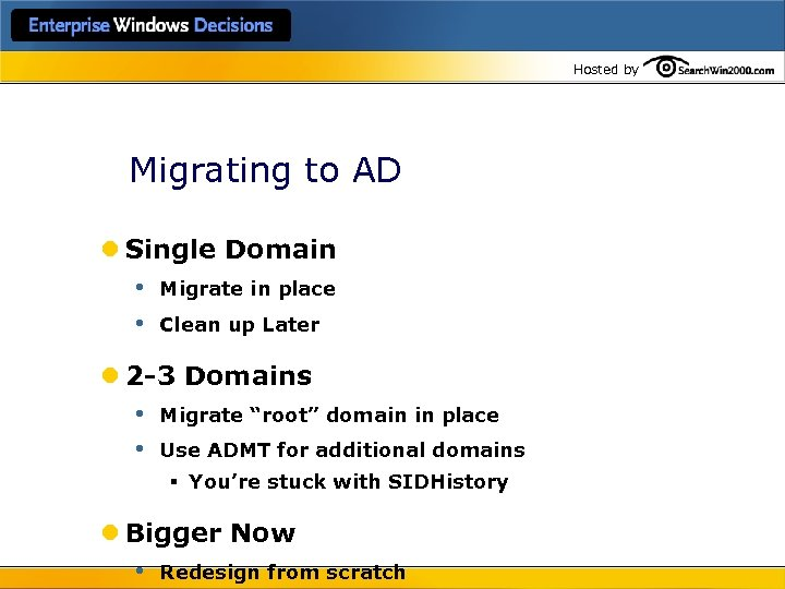 Hosted by Migrating to AD l Single Domain • Migrate in place • Clean