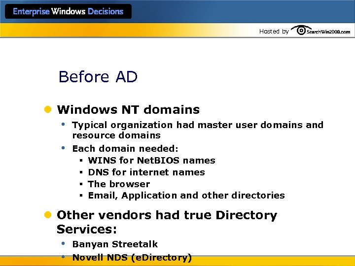 Hosted by Before AD l Windows NT domains • Typical organization had master user