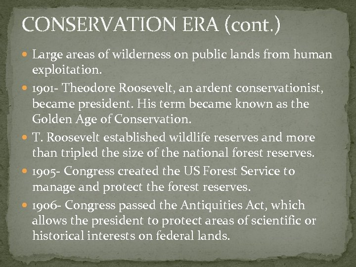 CONSERVATION ERA (cont. ) Large areas of wilderness on public lands from human exploitation.