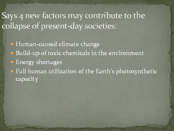 Says 4 new factors may contribute to the collapse of present-day societies: Human-caused climate