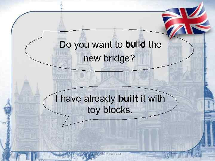 Do you want to build the new bridge? I have already built it with
