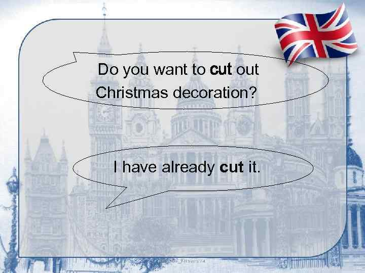Do you want to cut out Christmas decoration? I have already cut it.