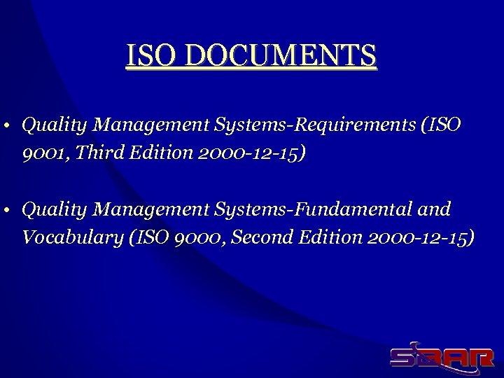 ISO DOCUMENTS • Quality Management Systems-Requirements (ISO 9001, Third Edition 2000 -12 -15) •
