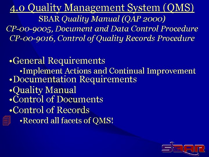 4. 0 Quality Management System (QMS) SBAR Quality Manual (QAP 2000) CP-00 -9005, Document