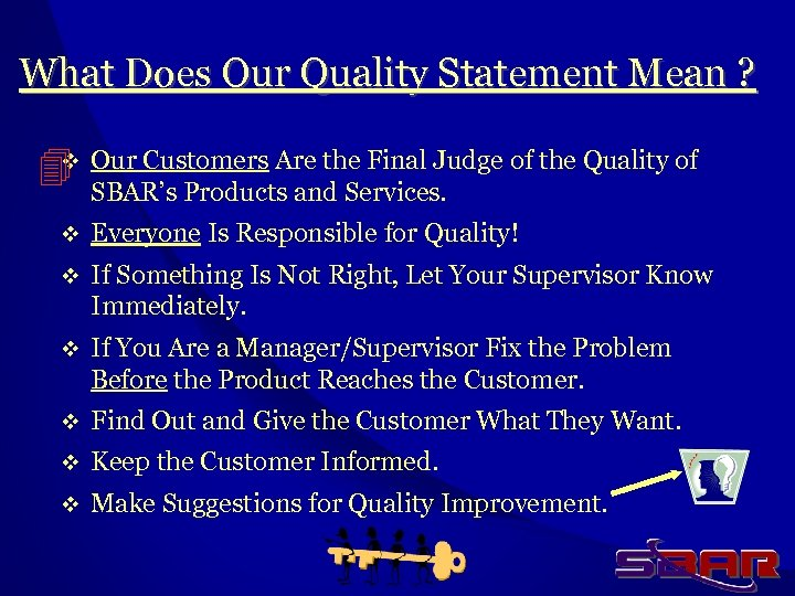 What Does Our Quality Statement Mean ? v Our Customers Are the Final Judge