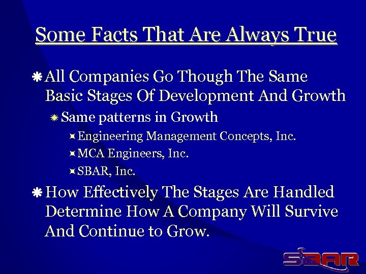Some Facts That Are Always True ä All Companies Go Though The Same Basic