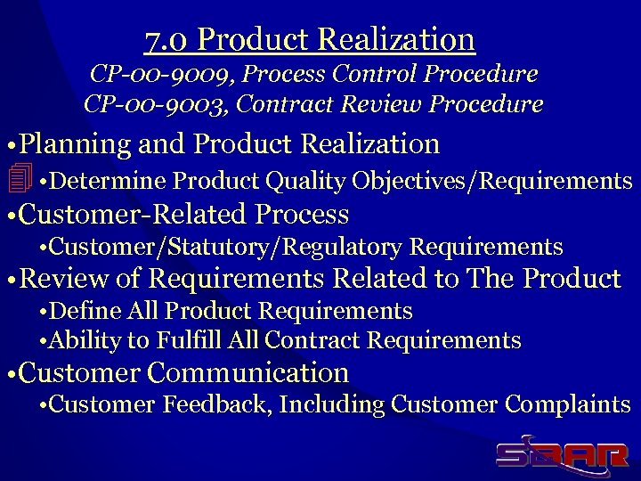 7. 0 Product Realization CP-00 -9009, Process Control Procedure CP-00 -9003, Contract Review Procedure