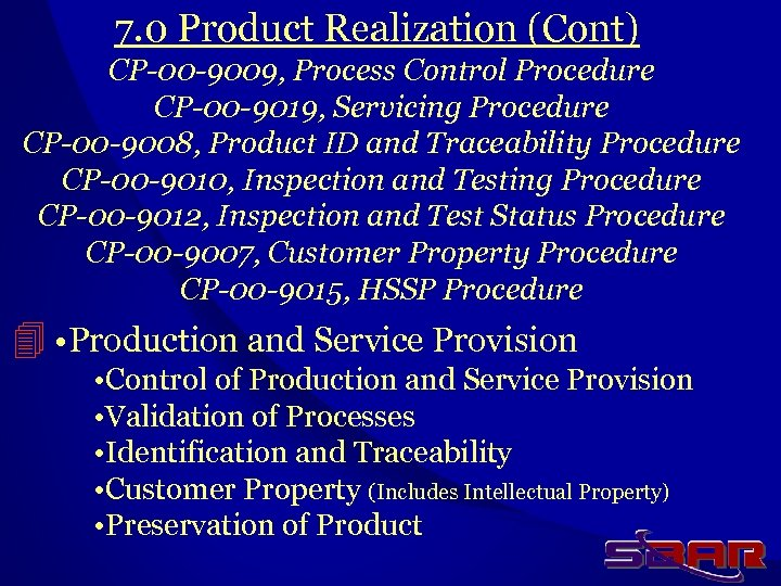 7. 0 Product Realization (Cont) CP-00 -9009, Process Control Procedure CP-00 -9019, Servicing Procedure