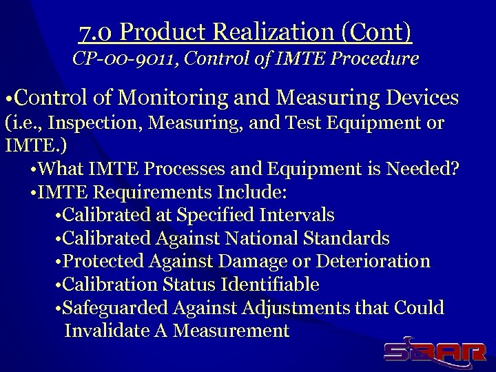 7. 0 Product Realization (Cont) CP-00 -9011, Control of IMTE Procedure • Control of