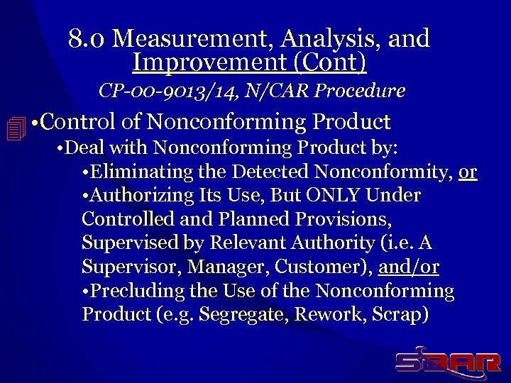 8. 0 Measurement, Analysis, and Improvement (Cont) CP-00 -9013/14, N/CAR Procedure • Control of